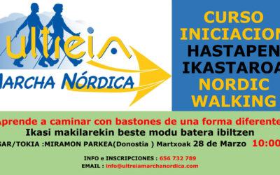 HASTAPEN IKASTAROA – CURSO INICIACIÓN NORDIC WALKING -Martxoak 28 Marzo